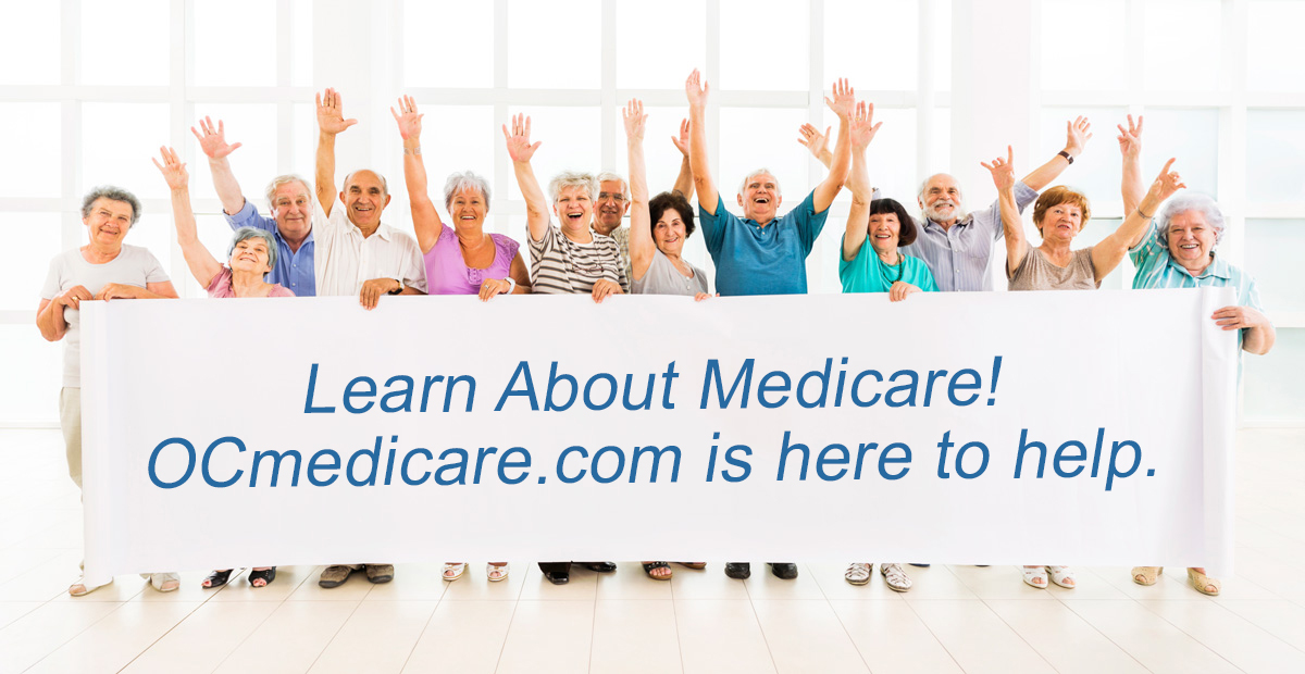 Learn About Medicare! OCmedicare.com is here to help.