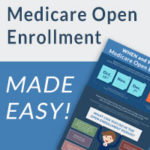 The WHEN and WHAT of Medicare Open Enrollment