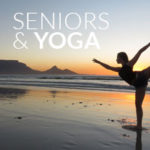 Am I Too Old For Yoga? Learn About Seniors and Yoga