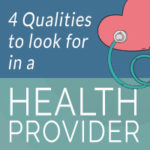 4 Qualities To Look For In A Health Provider